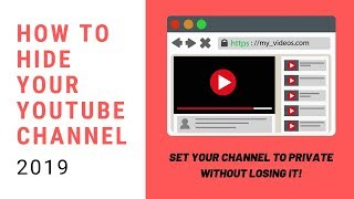 How To Make Your Youtube Channel Hidden/Private 2019