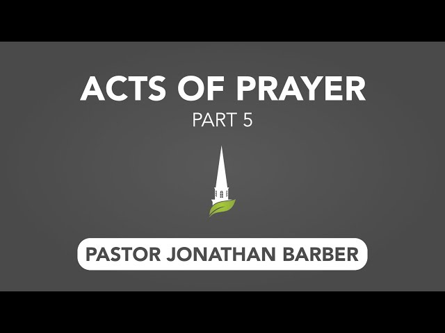 Acts of Prayer, Part 5