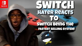 Nintendo Switch Hater Reacts to Switch Being the Fastest Selling System in The U.S.