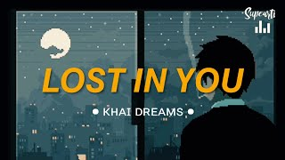 Lost In You //Khai Dreams (Lyrics)