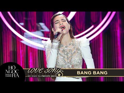 BANG BANG - HỒ NGỌC HÀ (PRIVATE SHOW)
