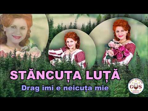 Drag îmi E Neicuța Mie - Album STĂNCUȚA LUȚĂ