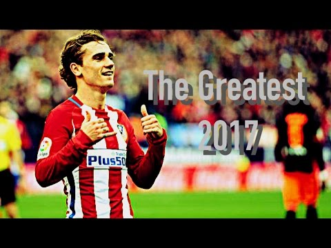 Antoine Griezmann - The Greatest | Goals & Skills | 2017 HD | Sia feat. Kendrick Lamar