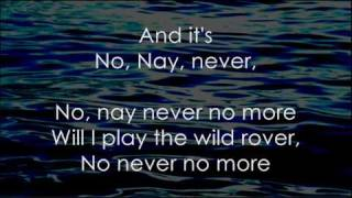 The Wild Rover (No, Nay, Never) - Lyrics ,