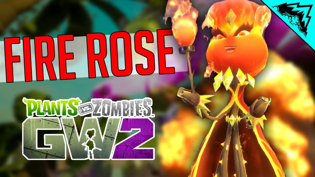 Plants Vs Zombies Garden Warfare 2 Best Character Fire Rose Play Suburbination Herbal Ault