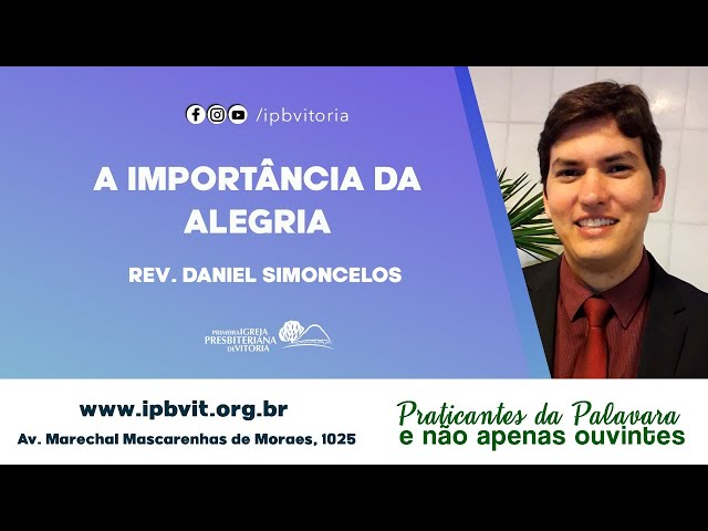 Rev. Daniel Simoncelos - Filipenses 4.4-9