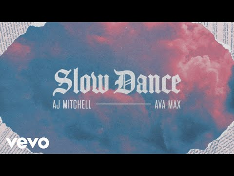 AJ Mitchell - Slow Dance Lyric  ft Ava Max