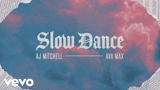 AJ Mitchell - SĮow Dance (Lyric Video) ft. Ava Max