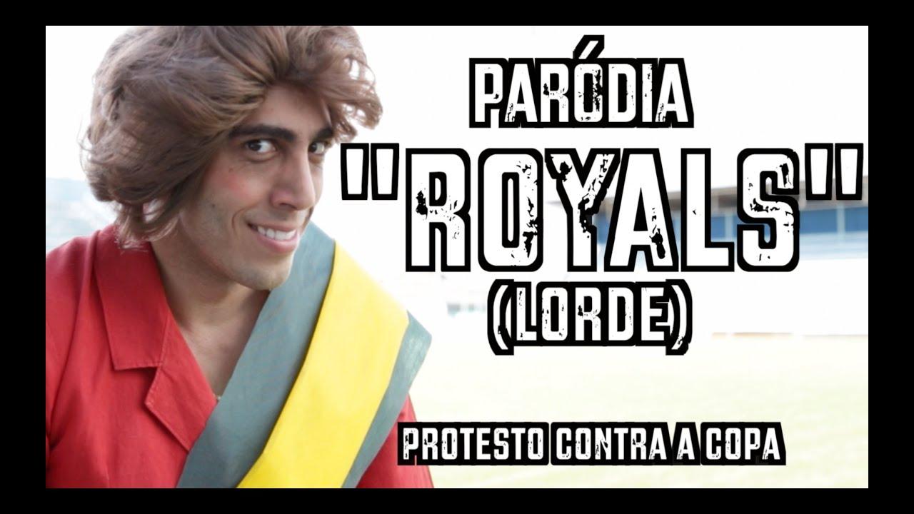 Lorde - Royals - Paródia em Protesto contra a Copa - DESCONFINADOS Clipe Não oficial