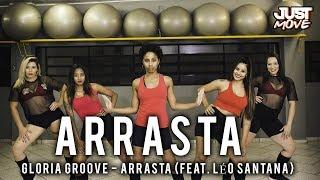 Baixar Arrasta I Gloria Groove ft. Léo Santana l Coreografia JUST Move