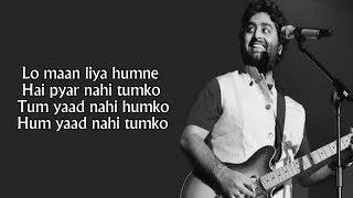 Lo Maan Liya (Lyrics) - Arijit Singh