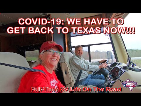 COVID-19: Returning to Texas to Shelter in Place | Full Time RV Life