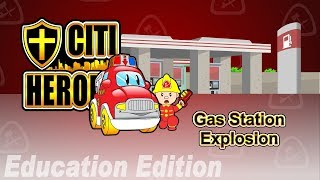 """Citi Heroes EP10"""" Gas Station Explosion"""" @ Education Edition"""