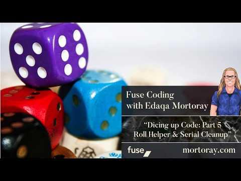 Fuse Coding: Dicing up Code Part 5: Roll Helper