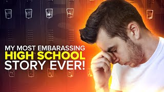 MY MOST EMBARRASSING HIGH SCHOOL STORY EVER!