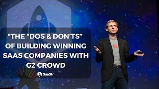 """""""The """"Dos & Don'ts"""" of Building Winning SaaS Companies with G2 Crowd"""