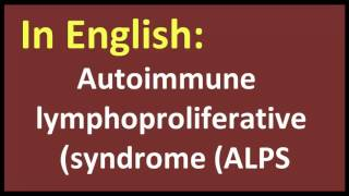 Autoimmune lymphoproliferative syndrome ALPS arabic MEANING