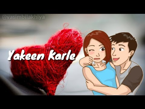 Yakeen Karle | Whatsapp Status Video | Lyrics ||