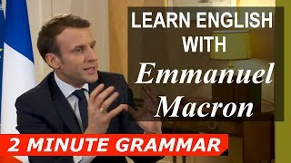 Learn English with Emmanuel Macron | Two Minute Grammar
