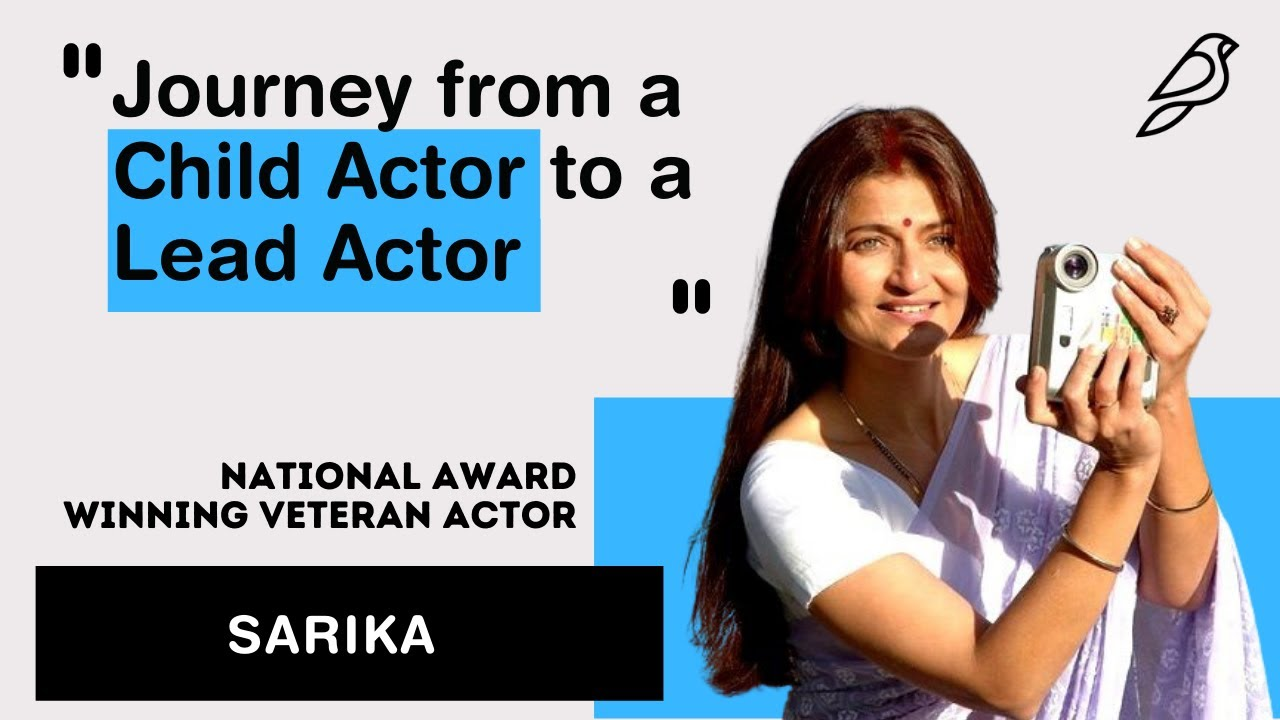 Journey from a Child Actor to a Lead Actor - Veteran Indian Actor, Sarika shares her Experience