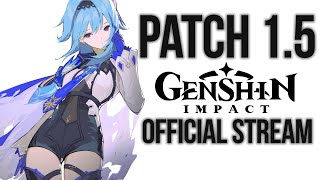 GENSHIN IMPACT Patch 1.5 Official Live Stream! [CN 20:00] Patch 1.5 w/ Ms. Translator