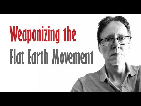 Weaponizing the Flat Earth Movement thumbnail