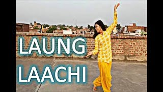 LAUNG LAACHI| MANNAT NOOR| DANCE COVER| CHOREOGRAPHY| BOLLYWOOD STYLE