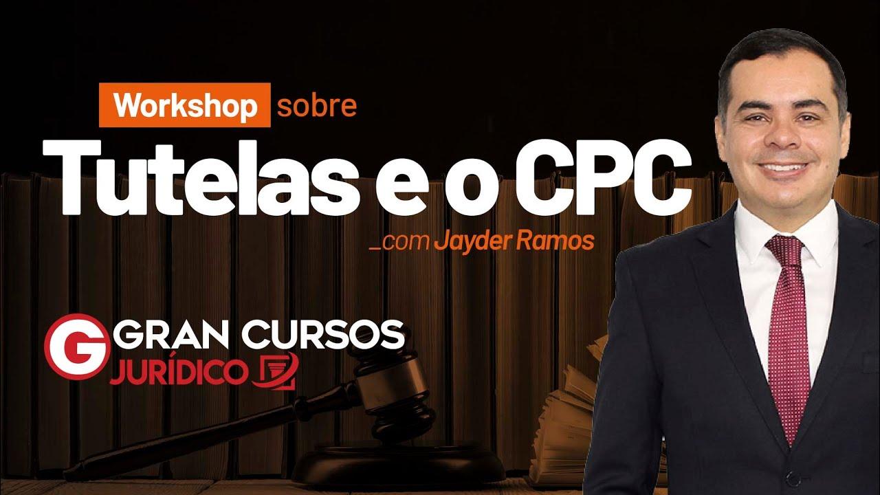 Download Workshop sobre tutelas e o CPC #3: Prof. Jayder Ramos