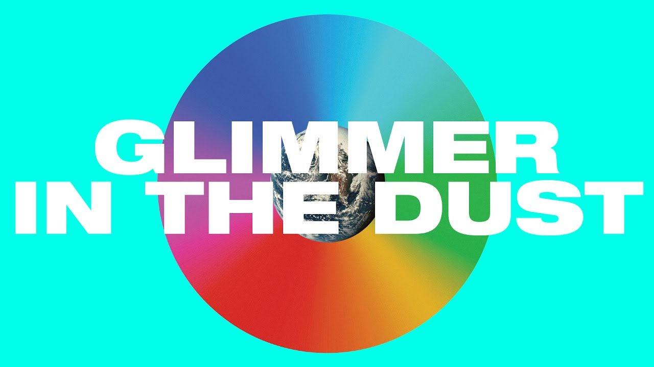 Download Glimmer In The Dust Lyric Video -- Hillsong UNITED