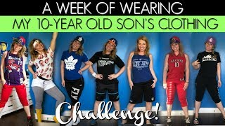 I WEAR MY 10-YEAR OLD SON'S CLOTHING FOR A WEEK!