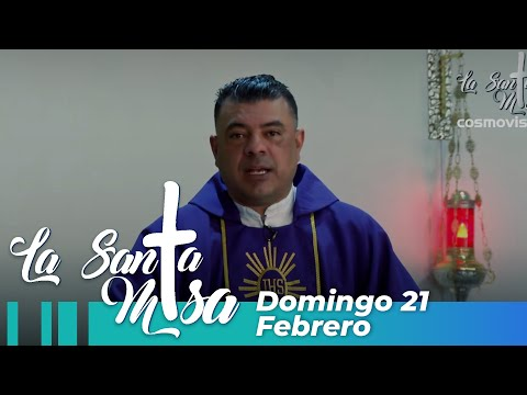 Misa De Hoy, Domingo 21 De Febrero De 2021 - Cosmovision