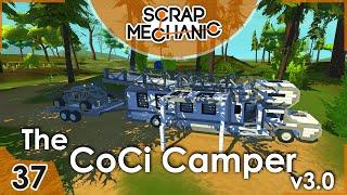 The CoCi Camper 3.0 (Scrap Mechanic #37)