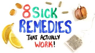 8 Sick Remedies That Actually Work - Scientifically!