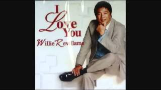 WILLIE REVILLAME   I LOVE YOU HQ ALBUM VERSION