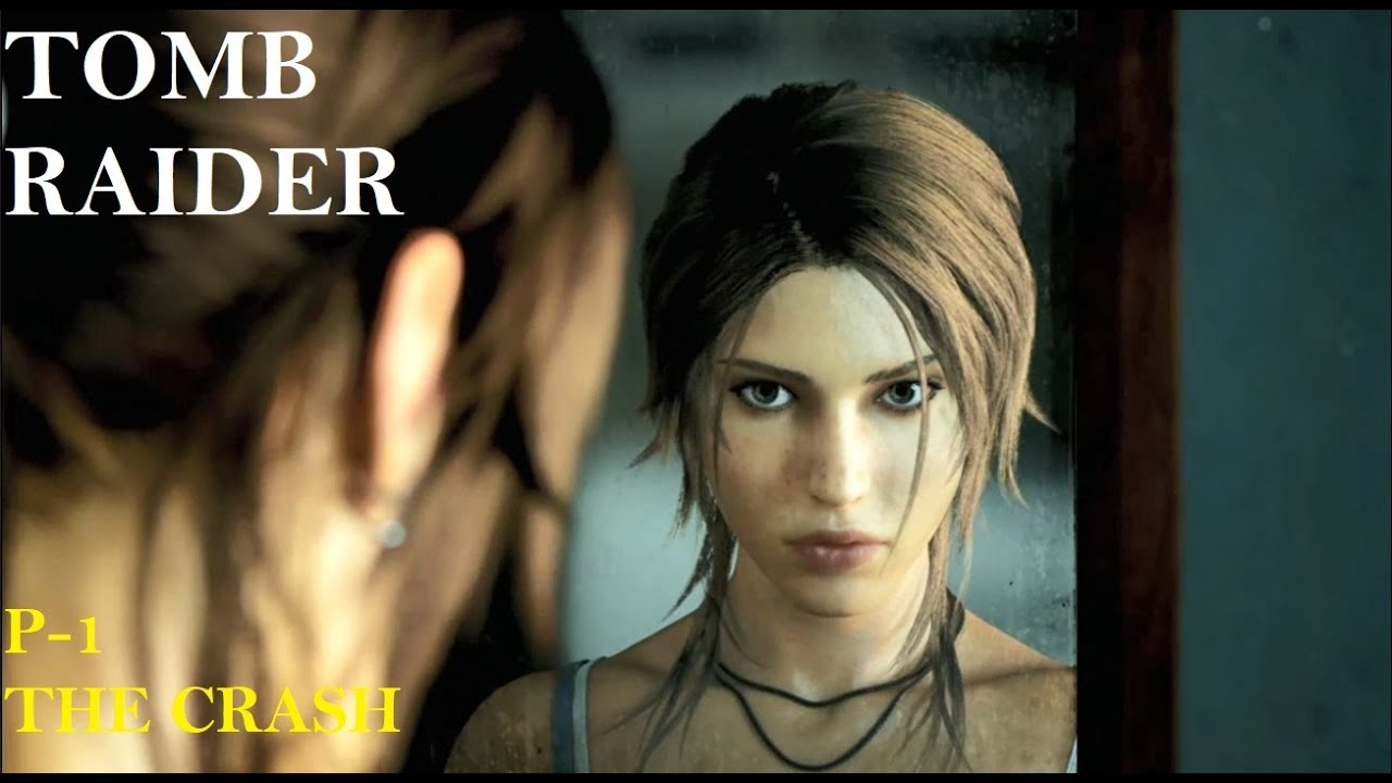 TOMB RAIDER Walkthrough Gameplay (TR's) || PART#1||THE CRASH||