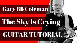 Gary BB Coleman -The Sky Is Crying Guitar Tutorial