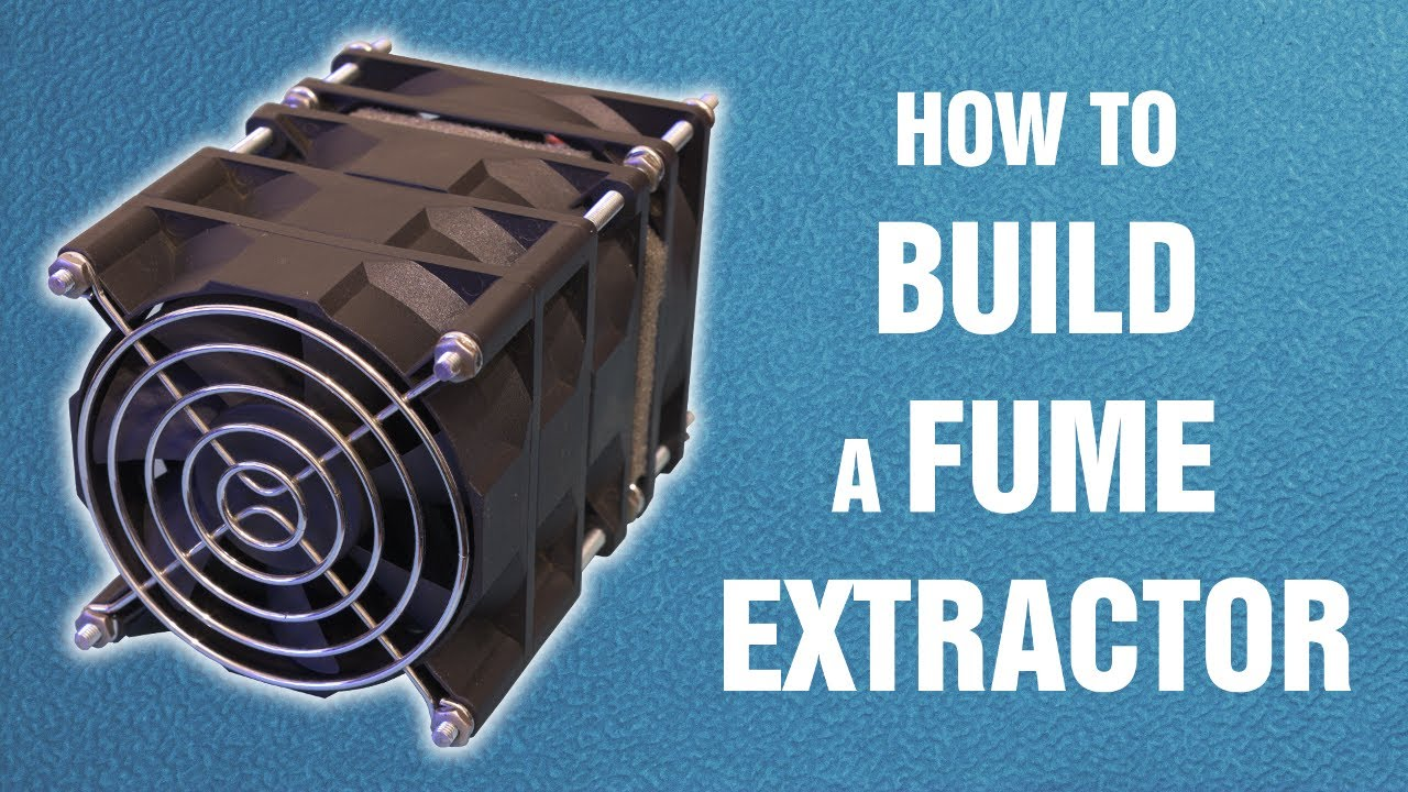 how to build a fume extractor 1 of 3 youtube