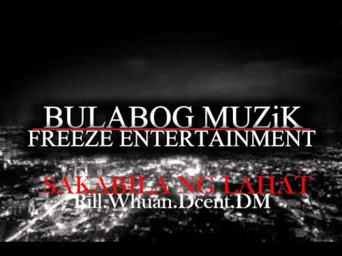 Sakabila ng lahat-Bulabog muzik Freeze Ent.