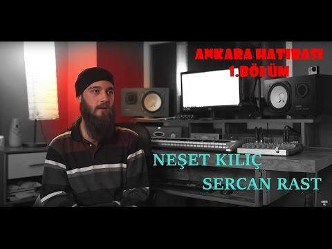 Neşet Kılıç Ve Sercan Rast  | Ankara Hatırası 1.Bölüm