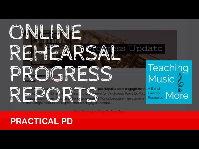 PRACTICAL PD - Create an Online Rehearsal Progress Report