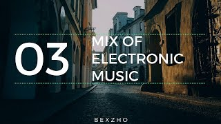 🗣🎚🎛MIX OF ELECTRONIC MUSIC (HOUSE) FOR RELAX.  MB::BEXZHO