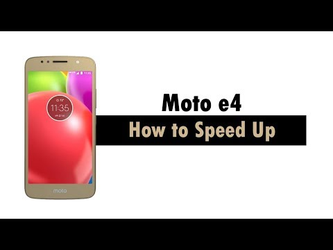 How to Speed Up the Moto e4