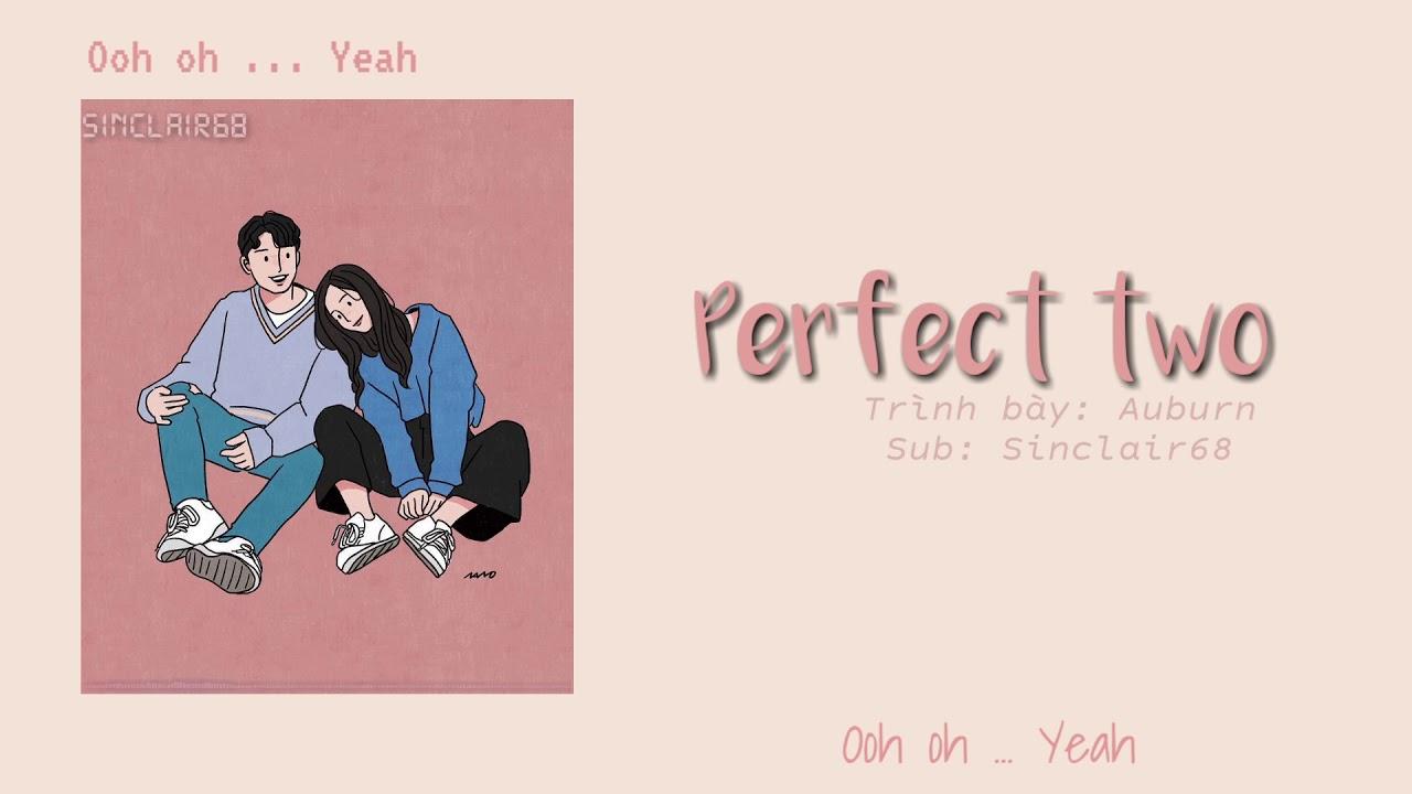 [Vietsub + lyrics] Perfect Two - Auburn