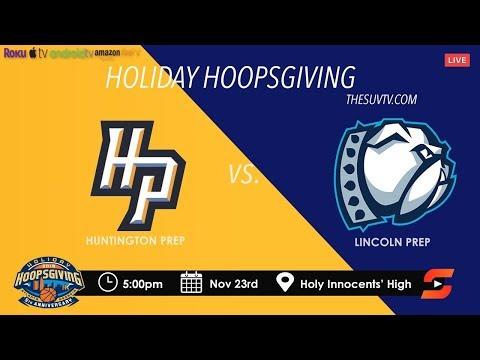 2018 Holiday Hoopsgiving: Lincoln Prep Vs. Huntington Prep