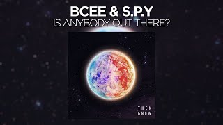 BCee & S.P.Y - Is Anybody Out There?