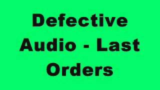 Defective Audio - Last Orders