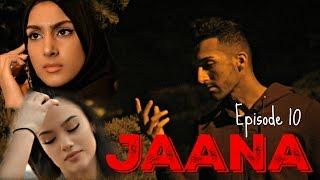 JAANA   Episode 10   Sham Idrees