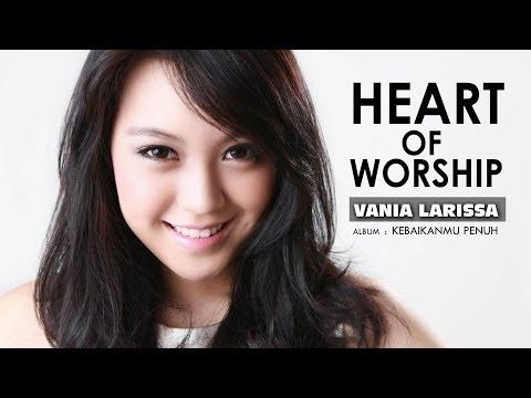 Vania Larissa - Heart Of Worship