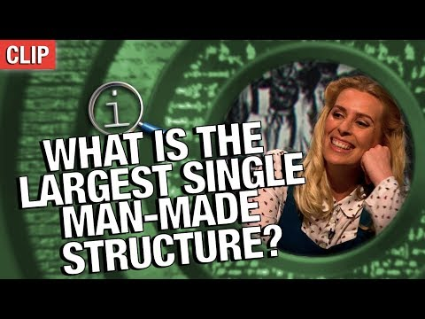 QI   What Is The Largest Single Man-Made Structure?
