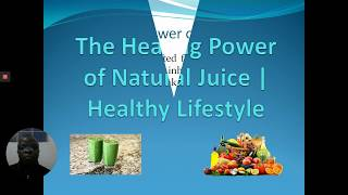 The healing power of natural juice ...